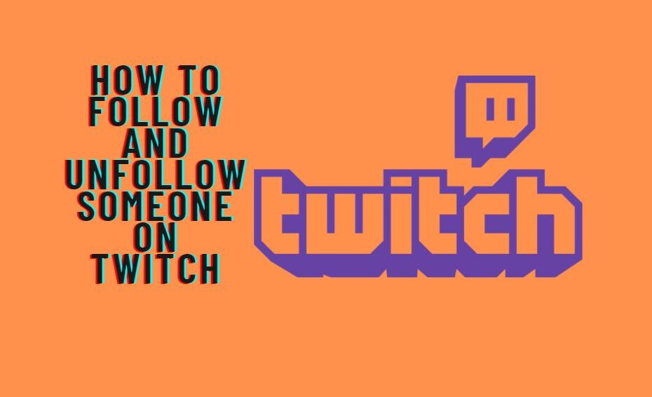 How To Follow And Unfollow Someone On Twitch Gamenvoy